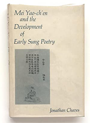 Mei Yao Chen and the Development of Early Sung Poetry