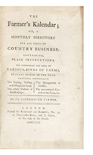 The Farmer's Kalendar; or, a Monthly Directory for all sorts of Country Business: containing, Pla...