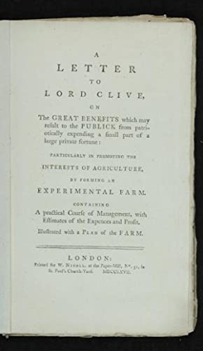 A Letter to Lord Clive, on the Great Benefits which may result to the Publick from patriotically ...