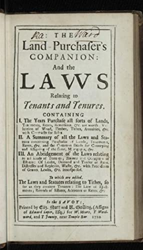 The Land Purchaser's Companion: and the Laws relating to Tenants and Tenures.To which are added, ...