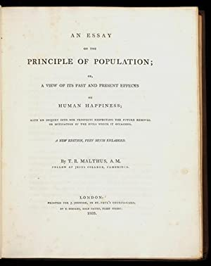 An Essay on the Principle of Population; or, a View of its Past and Present Effects on Human Happ...
