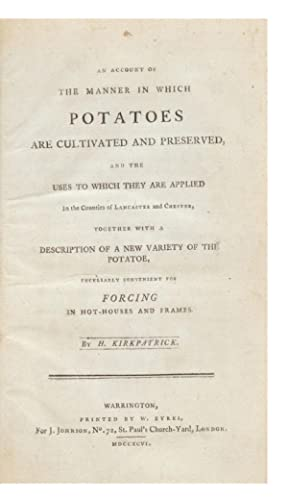 An Account of the Manner in which Potatoes are Cultivated and Preserved, and the Uses to which th...