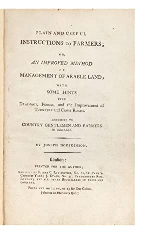 Plain and Useful Instructions to Farmers; or, an Improved Method of Management of Arable Land; wi...