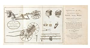 The Description and Use of the new Invented Patent Universal Sowing Machine, for Broad-Casting or...