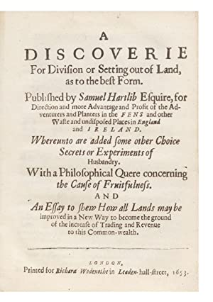 A Discoverie for Division or Setting out of Land, as to the best Form. Published by Samuel Hartli...