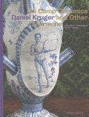 Daniel Kruger: On Camp Ceramics and Other: Reiß, Berthold; Staal,