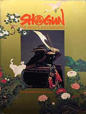 Shogun: The Shogun Age Exhibition from the: Furuto, Kazuie; Terashima,