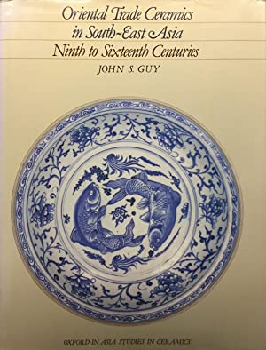Oriental Trade Ceramics in South-East Asia Ninth: Guy, John S.