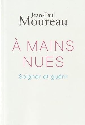A MAIN NUES: JEAN-PAUL MOUREAU