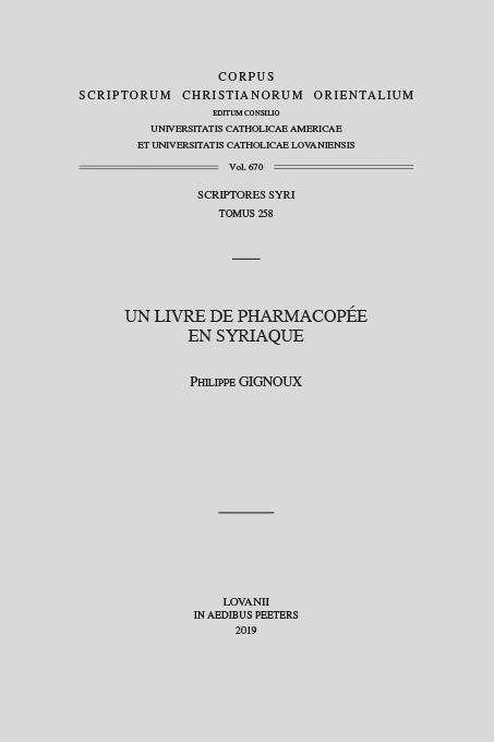 Un livre de pharmacopée en syriaque [Corpus Scriptorum Christianorum Orientalium, 670] - Gignoux P.