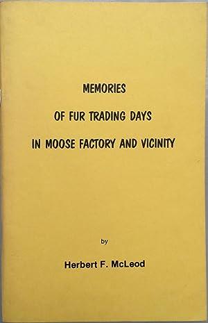 Memories of fur trading days in Moose: Herbert F McLeod;