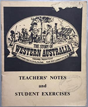 The Story of western Australia. Teachers' Notes and Student Exercises
