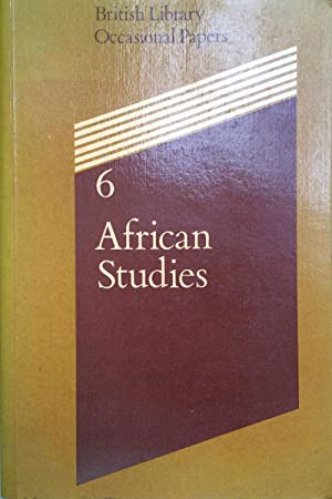 African studies 6 : papers presented at a colloquium at the British Library, 7-9 January 1985