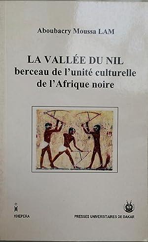 La vallee du Nil : berceau de: Aboubacry Moussa Lam
