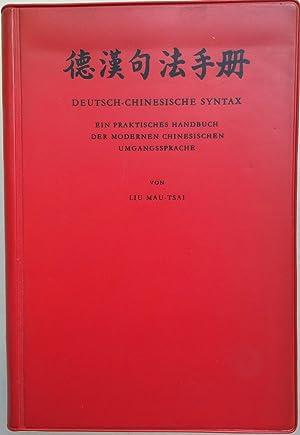 Deutsch-chinesische Syntax; einpraktisches Handbuch der modernen chinesischen: Liu Mau-Tsai