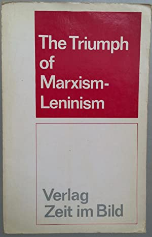 The triumph of Marxism-Leninism; the science of Marxism-Leninism, the basis of socialist construc...