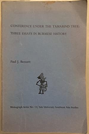 Conference Under the Tamarind Tree: Three Essays in Burmese History: Bennett, Paul J.