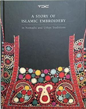 A story of Islamic embroidery : in nomadic and urban traditions