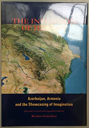 The invention of history: Azerbaijan, Armenia, and the showcasing of imagination