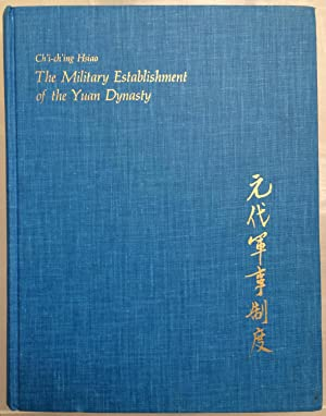 Military Establishment of the Yuan Dynasty (East Asian Monograph)