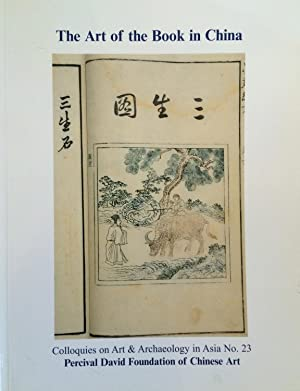 The art of the book in China : Colloquies on art & archaeology in Asia, no. 23.