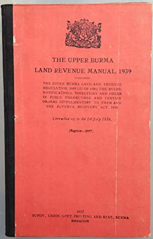 The Upper Burma Land Revenue Manual, 1911: Published under the