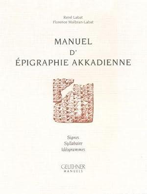 Manuel d'epigraphie akkadienne : signes, syllabaire, ideogrammes: Rene Labat; Florence