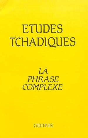Etudes tchadiques phrase complexe : Actes de: Herrmann Jungraithmayr; Henry