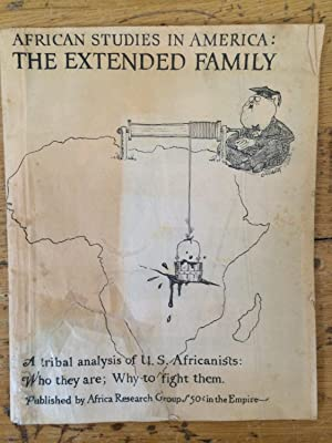 African studies in America : the extended family ; a tribal analysis of U.S. Africanists, who the...
