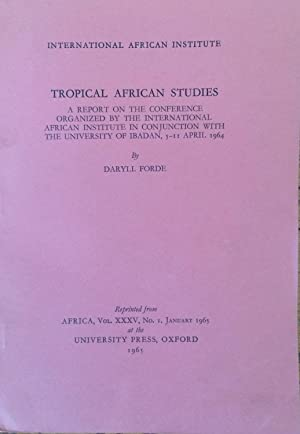 Tropical African studies; a report on the Conference organized by the International African Insti...