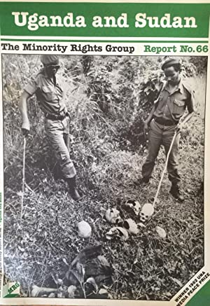 Uganda and Sudan ; Report (Minority Rights Group), no. 66.: Meynell, Charles; etc.