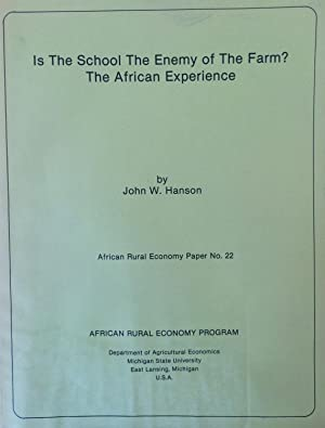 Is the school the enemy of the farm? : the African experience [African rural economy paper, no. 22.]