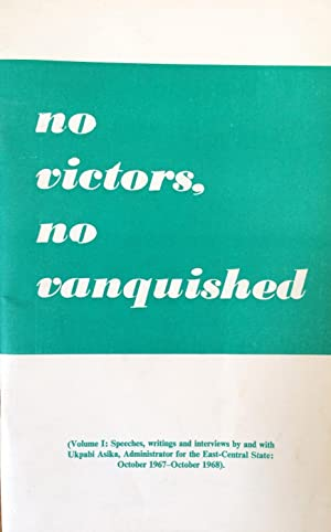 No victors, no vanquished 1. Speeches, writings and interviews, 1967-68