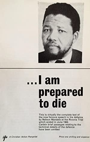 "I am prepared to die. ""This is: Nelson Mandela; International"