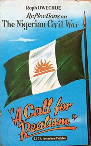 Reflections on the Nigerian civil war: a: Raph Uwechue