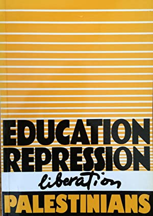 Education, Repression and Liberation: Palestinians (Education and repression)