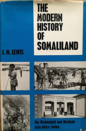 The modern history of Somaliland, from nation: I M Lewis