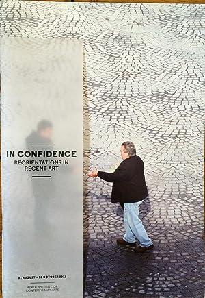 In confidence : reorientations in recent art: John Mateer; PICA ;