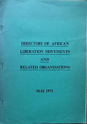Directory of African Liberation Movements and Related Organisations, May 1971