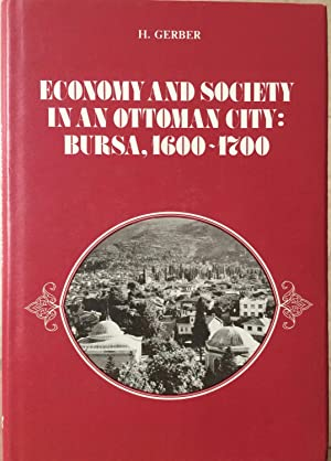 Economy and Society in an Ottoman City: Bursa, 1600-1700 [Max Schloessinger memorial series., Mon...