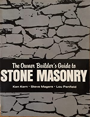 The Home Builder's Guide to Stone Masonry: Kern, Ken; Magers,