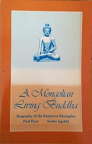 Mongolian Living Buddha: Biography of the Kanjurwa: Hyer, Paul; Jagchid,