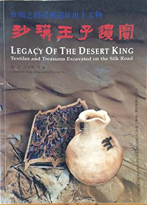 Legacy of the desert king : textiles and treasures excavated at Niya on the silk road = Shamo wan...