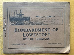 Bombardment of Lowestoft by the Germans : April 25th, 1916.