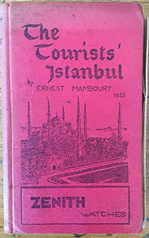 Tourist's guide to Istanbul : 1953: Ernest Mamboury; Malcolm