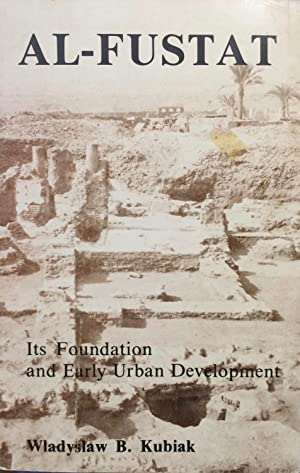 Al-Fustat, its foundation and early urban development