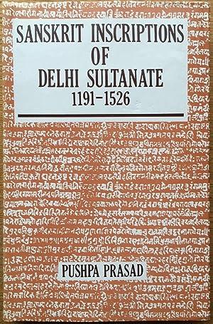 Sanskrit Inscriptions of Delhi Sultanate, 1191-1526: Prasad, Pushpa