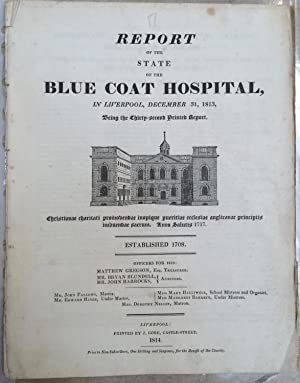 Education. Blue Coat School. Report of the state of the Blue Coat Hospital in Liverpool. December...