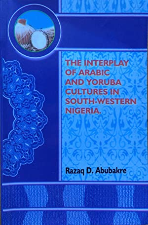 The interplay of Arabic and Yoruba cultures in South-Western Nigeria