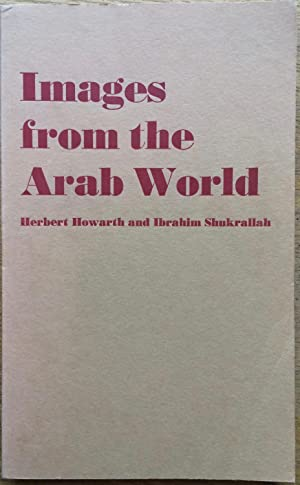 Images from the Arab World: Fragments of: Herbert Howarth; Ibrahim